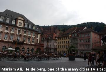 Mariam Ali, Heidelberg, one of the many cities I visited in Europe.